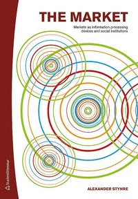 bokomslag The market : markets as information-processing devices and social institutions