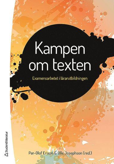 bokomslag Kampen om texten : examensarbetet i lärarutbildningen