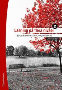 bokomslag Läsning på flera nivåer 2. Sju berättelser om kärlek, sorg och saknad