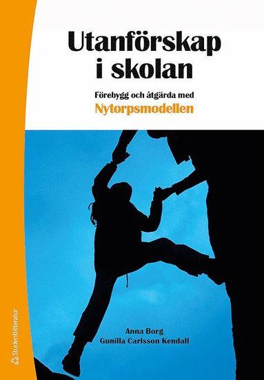 bokomslag Utanförskap i skolan : förebygg och åtgärda med Nytorpsmodellen