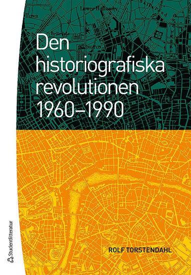 bokomslag Den historiografiska revolutionen 1960-1990