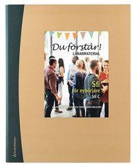 bokomslag Du förstår! Lärarpaket - Digitalt + Tryckt - Sfi för nybörjare Sfi C
