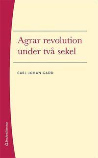 bokomslag Agrar revolution under två sekel
