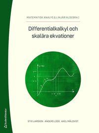 bokomslag Differentialkalkyl och skalära ekvationer : matematisk analys & Linjär algebra I