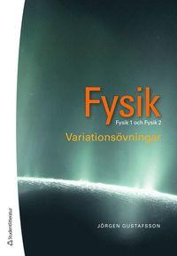 bokomslag Fysik : variationsövningar - Fysik 1 och 2
