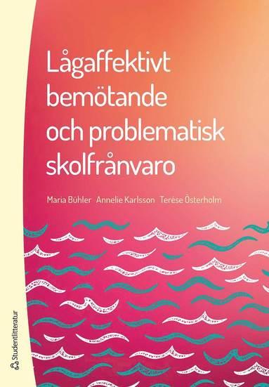bokomslag Lågaffektivt bemötande och problematisk skolfrånvaro