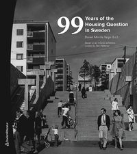 bokomslag 99 years of the housing question in Sweden