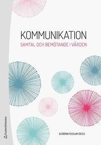 bokomslag Kommunikation - Samtal och bemötande i vården