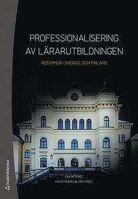 bokomslag Professionalisering av lärarutbildningen : reformer i Sverige och Finland