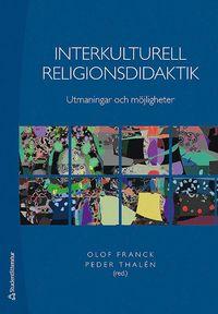 bokomslag Interkulturell religionsdidaktik : utmaningar och möjligheter
