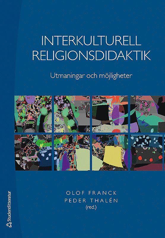 Interkulturell religionsdidaktik : utmaningar och möjligheter 1