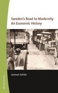 bokomslag Sweden's road to modernity : an economic history