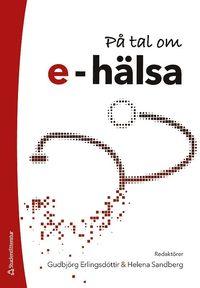 bokomslag På tal om e-hälsa