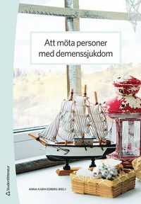 bokomslag Att möta personer med demenssjukdom