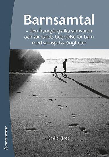 bokomslag Barnsamtal : den framgångsrika samvaron och samtalets betydelse för barn med samspelssvårigheter