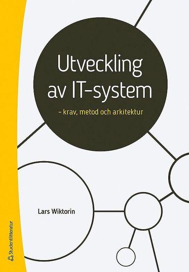 bokomslag Utveckling av IT-system : krav, metod och arkitektur