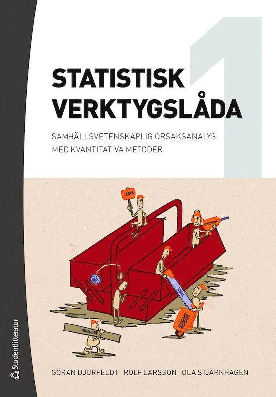Statistisk verktygslåda 1 : samhällsvetenskaplig orsaksanalys med kvantitativa metoder 1