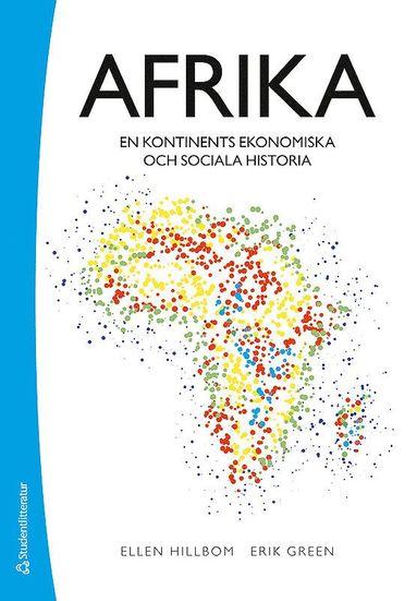 bokomslag Afrika : en kontinents ekonomiska och sociala historia