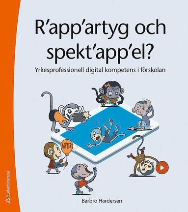 bokomslag R'app'artyg och spekt'app'el - Yrkesprofessionell digital kompetens i förskolan