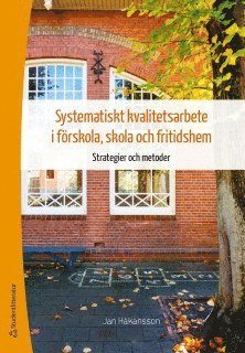 bokomslag Systematiskt kvalitetsarbete i förskola, skola och fritidshem: Strategier och metoder