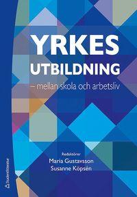 bokomslag Yrkesutbildning : mellan skola och arbetsliv