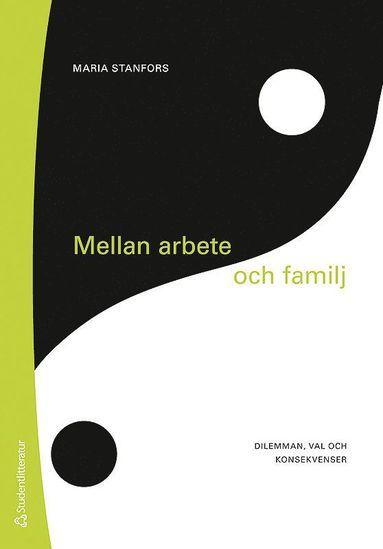 bokomslag Mellan arbete och familj : ett dilemma för kvinnor i 1900-talets Sverige