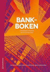 bokomslag Bankboken : hur banker fungerar, drivs och regleras