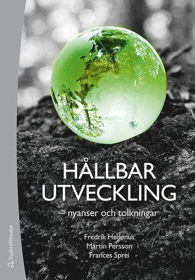 bokomslag Hållbar utveckling : nyanser och tolkningar