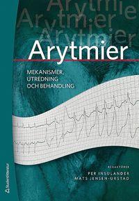 bokomslag Arytmier - - mekanismer, utredning och behandling