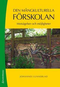 bokomslag Den mångkulturella förskolan : motsägelser och möjligheter