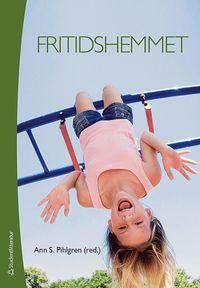 bokomslag Fritidshemmet - - fritidslärares uppdrag på fritidshemmet och i skolan