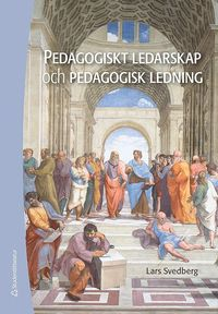 bokomslag Pedagogiskt ledarskap och pedagogisk ledning
