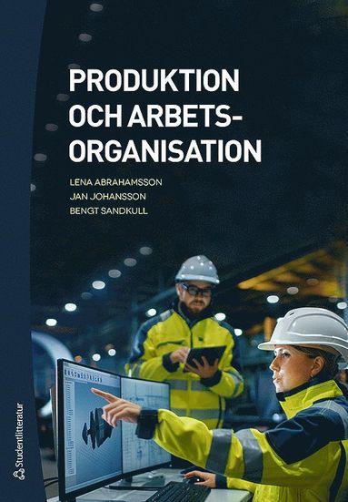 bokomslag Produktion och arbetsorganisation