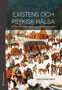 bokomslag Existens och psykisk hälsa : om hur liv och levnad förhåller sig till hälsa och ohälsa