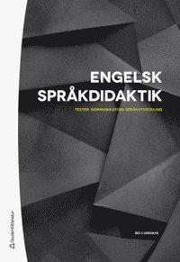 bokomslag Engelsk språkdidaktik - Texter, kommunikation, språkutveckling