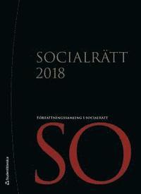 bokomslag Socialrätt 2018 : uppdaterad till och med 30 november 2017 med SFS 2017:1093 som sista tillagda SFS