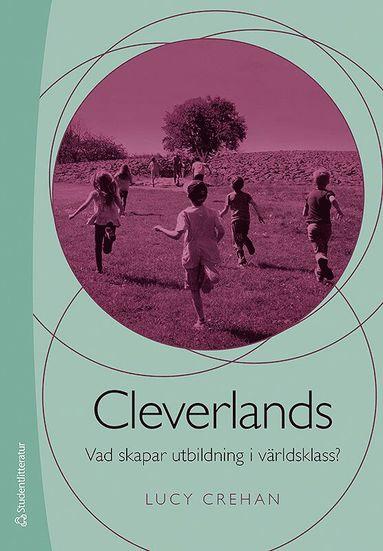 bokomslag Cleverlands : vad skapar utbildning i världsklass?