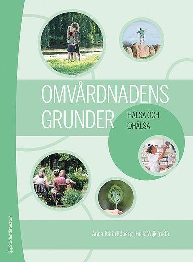 bokomslag Omvårdnadens grunder - Hälsa och ohälsa (bok + digital produkt)