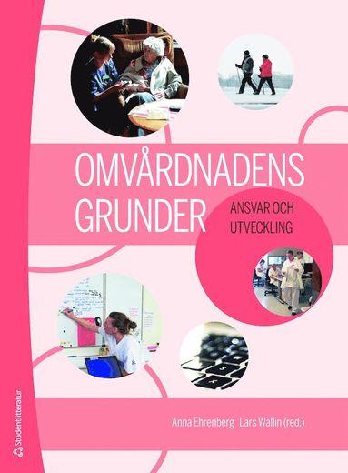 bokomslag Omvårdnadens grunder - Ansvar och utveckling (bok + digital produkt)