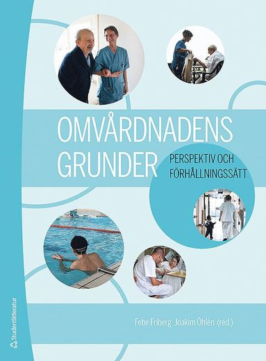 bokomslag Omvårdnadens grunder - Perspektiv och förhållningssätt (bok + digital produkt)
