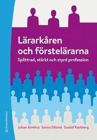 bokomslag Lärarkåren och förstelärarna - Splittrad, stärkt och styrd profession