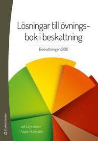 bokomslag Lösningar till övningsbok i beskattning : beskattningen 2018
