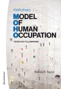 bokomslag Kielhofners Model of Human Occupation - Teori och tillämpning