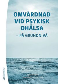 bokomslag Omvårdnad vid psykisk ohälsa - - på grundnivå (bok + digital produkt)