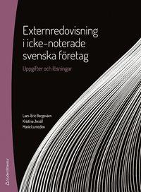 bokomslag Externredovisning i icke-noterade svenska företag : uppgifter och lösningar