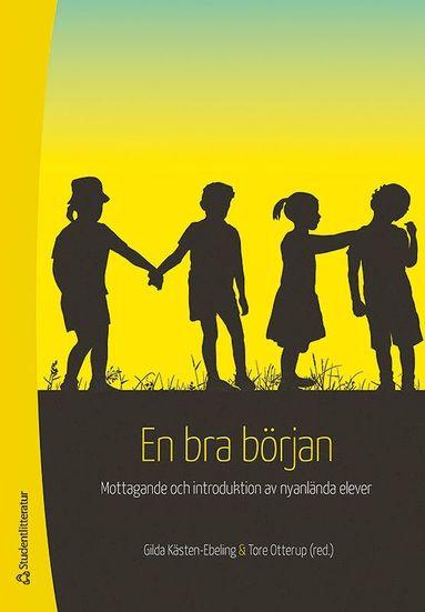 bokomslag En bra början : mottagande och introduktion av nyanlända elever