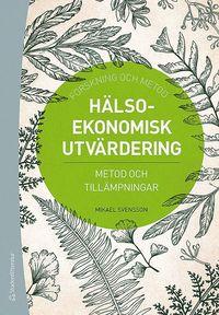bokomslag Hälsoekonomisk utvärdering : metod och tillämpningar