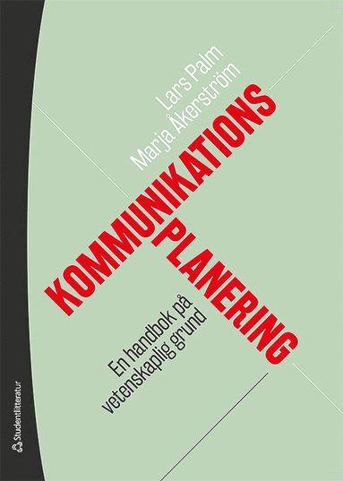 bokomslag Kommunikationsplanering - En handbok på vetenskaplig grund