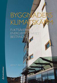 bokomslag Byggnaders klimatskärm : fuktsäkerhet, energieffektivitet, beständighet