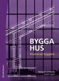 bokomslag Bygga hus : illustrerad bygglära